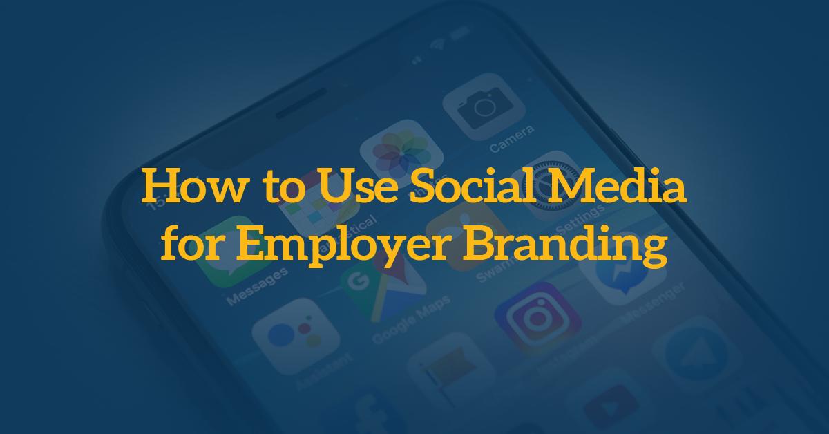 how-to-use-social-media-for-employer-branding